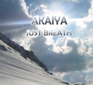AKAIYA - JUST BREATHE MIX (April 07')