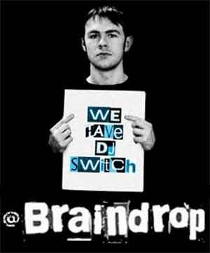 DJ SWITCH - BRAINDROP (A Right Royal Rinse Out) - 30th April 2011