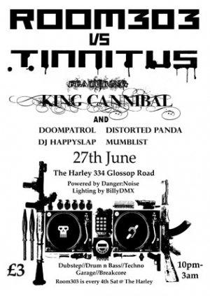 KING CANNIBAL - TINNITUS vs ROOM 303 27th June 09'