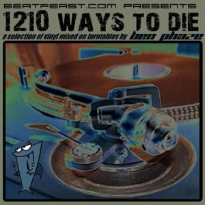 Ben Phaze - 1210 WAY TO DIE (October 07')