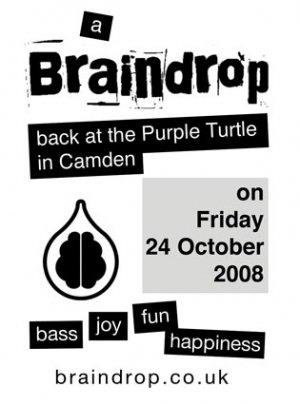 SKETCH - BRAINDROP 24th October 08' (Second return to the Purple Turtle)